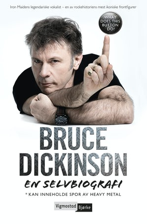 Bruce Dickinson. En selvbiografi. What does this button do book image